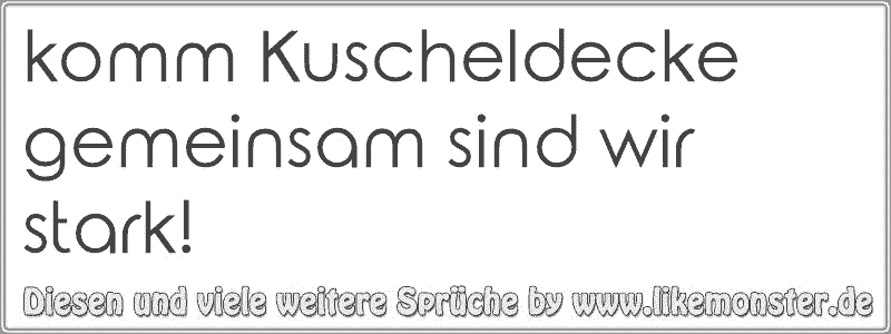 Komm Kuscheldecke Gemeinsam Sind Wir Stark! - Gemeinsam Sind Wir Stark, Transparent background PNG HD thumbnail