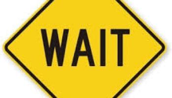 Wait Sign Png - Sometimes, God Says U201Cwaitu201D!, Transparent background PNG HD thumbnail