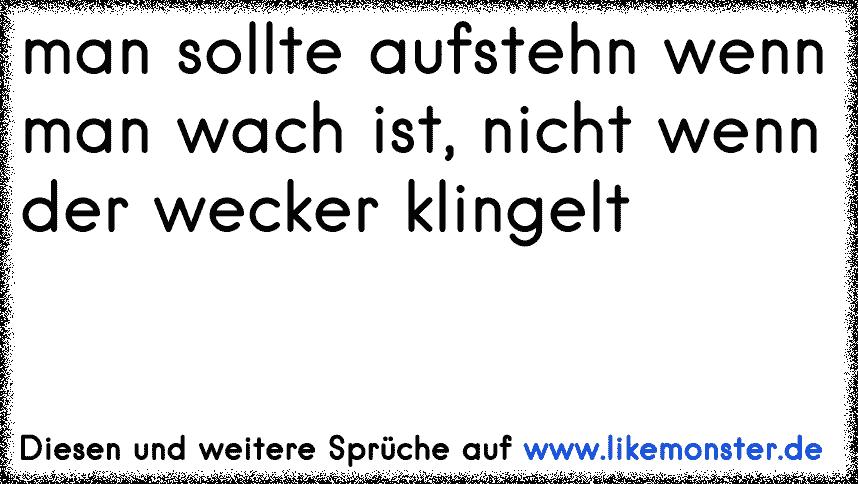 Man Sollte Aufstehn Wenn Man Wach Ist, Nicht Wenn Der Wecker Klingelt - Wecker Klingelt, Transparent background PNG HD thumbnail
